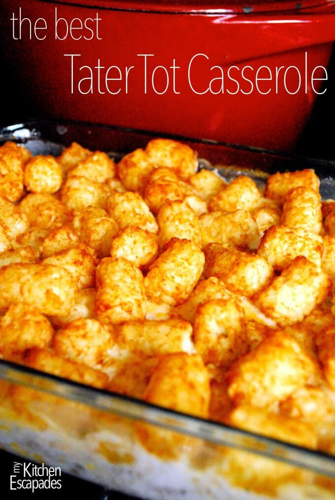 The Best Tater Tot Casserole recipe - tater tot hotdish